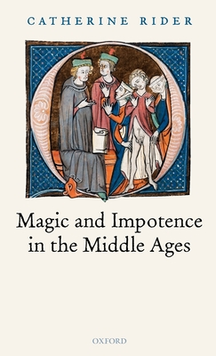Magic and Impotence in the Middle Ages - Rider, Catherine