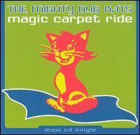 Magic Carpet Ride - Mighty Dub Katz