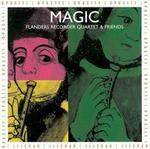Magic: Flanders Recorder Quartet and Friends