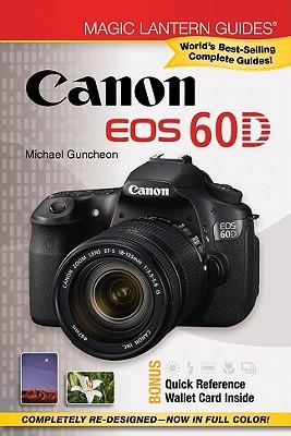 Magic Lantern Guides (R) Canon EOS 60d - Guncheon, Michael