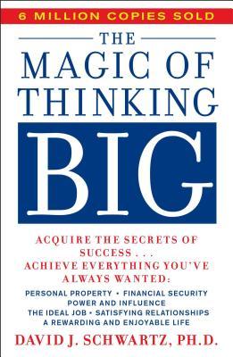 Magic of Thinking Big - Schwartz, David, Dr.