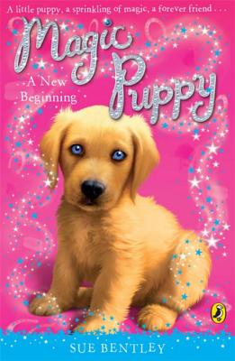 Magic Puppy: A New Beginning - Bentley, Sue