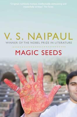 Magic Seeds - Naipaul, V. S.