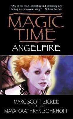 Magic Time: Angelfire - Zicree, Marc, and Bohnhoff, Maya Kaathryn