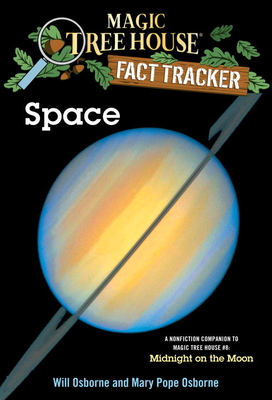 Magic Tree House Fact Tracker #6: Space: A Nonfiction Companion to Magic Tree House #8: Midnight on the Moon - Osborne, Will (Illustrator), and Murdocca, Salvatore (Illustrator), and Osborne, Mary Pope