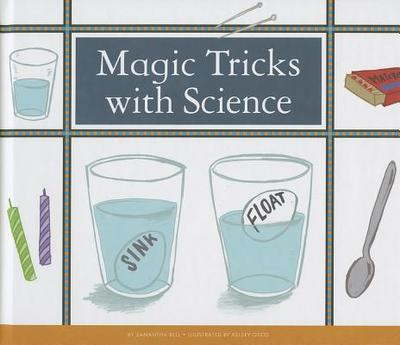 Magic Tricks with Science - Bell, Samantha