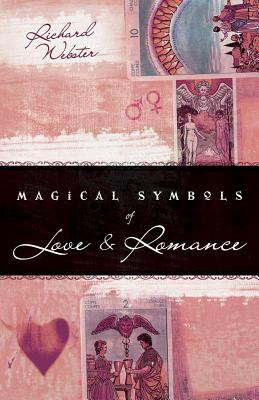 Magical Symbols of Love & Romance - Webster, Richard