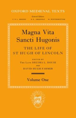 Magna Vita Sancti Hugonis: The Life of St. Hugh of Lincoln Volume I - Douie, and Adam, Of Eynsham, and Douie, Decima L (Editor)