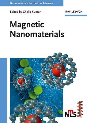Magnetic Nanomaterials - Kumar, Challa S S R (Editor)