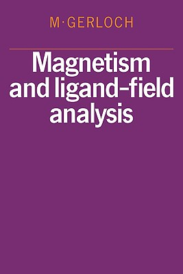 Magnetism and Ligand-Field Analysis - Gerloch, M