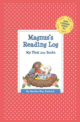 Magnus's Reading Log: My First 200 Books (Gatst) - Zschock, Martha Day