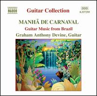 Mahã de Carnaval: Guitar Music from Brazil - Graham Anthony Devine (guitar)