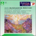 Mahler: Das Lied von eer Erde; Lieder nach Gedichten von Friedrich Rückert