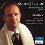 Mahler: Lieder Eines Fahrenden Gesellen; F?nf R?ckert-Lieder