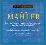 Mahler: Ruckert Lieder; Lieder aus der Jugendzeit; Des Knaben Wunderhorn