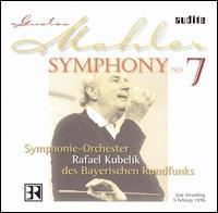 Mahler: Symphony No. 7 - Bavarian Radio Symphony Orchestra; Rafael Kubelik (conductor)