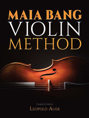Maia Bang Violin Method - Auer, Leopold (Compiled by)