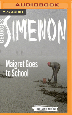 Maigret Goes to School - Simenon, Georges