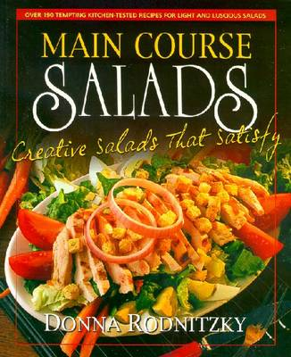 Main Course Salads: Creative Salads That Satisfy - Rodnitzky, Donna Pliner