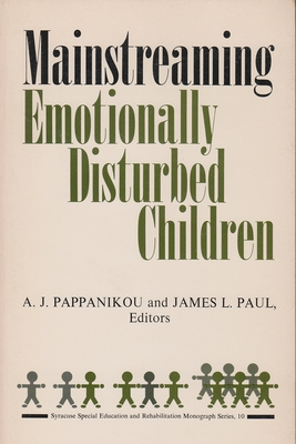 Mainstreaming Emotionally Disturbed Children - Paul, James L (Editor), and Pappanikou, A J (Editor)
