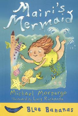 Mairi's Mermaid - Morpurgo, Michael, M.B.E.