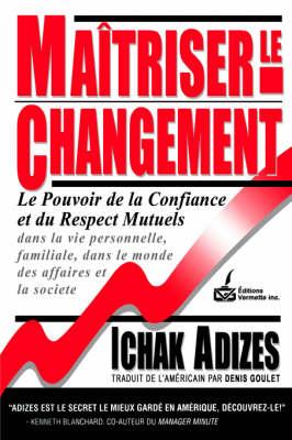 Maitriser Le Changement [Mastering Change - French edition] - Adizes, Ichak