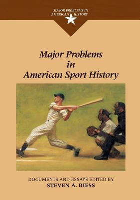 Major Problems in American Sport History - Riess, Steven
