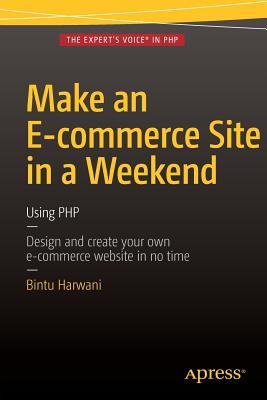 Make an E-Commerce Site in a Weekend: Using PHP - Harwani, Bintu