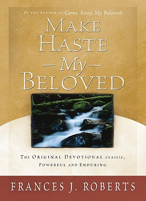 Make Haste My Beloved - Roberts, Frances J