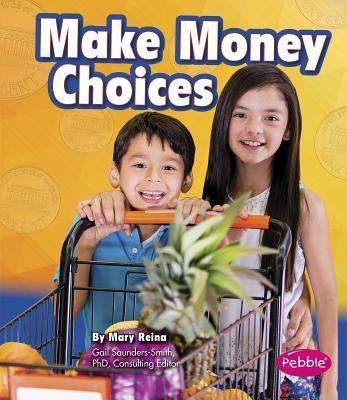 Make Money Choices - Reina, Mary