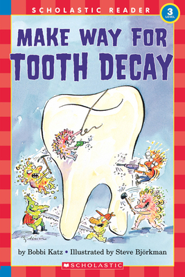 Make Way for Tooth Decay - Katz, Bobbi