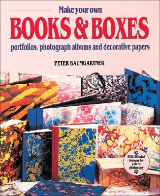 Make your own Books and Boxes - Baumgartner, Peter