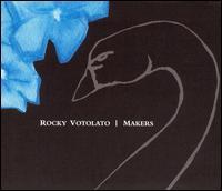 Makers - Rocky Votolato