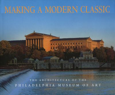 Making a Modern Classic: The Arch. of the Pma - Brownlee, David Bruce, and Wood, Graydon (Photographer)
