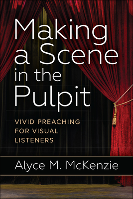 Making a Scene in the Pulpit - McKenzie, Alyce M
