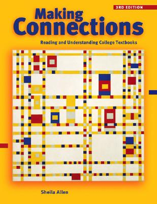 Making Connections: Reading and Understanding College Textbooks - Allen, Sheila