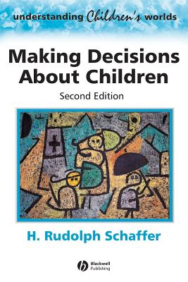 Making Decisions about Childre - Schaffer, H Rudolph