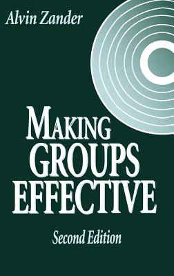 Making Groups Effective - Zander, Alvin
