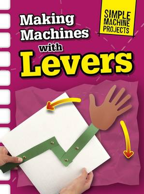 Making Machines with Levers - Oxlade, Chris