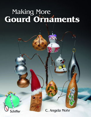Making More Gourd Ornaments - Mohr, C Angela