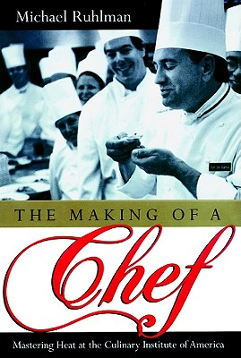 Making of a Chef - Ruhlman, Michael