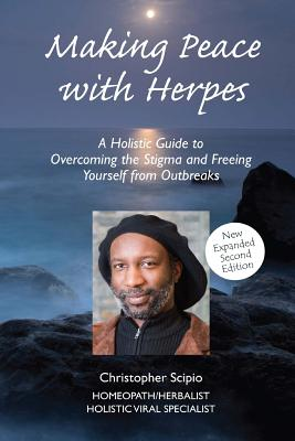 Making Peace with Herpes (New Edition) - Scipio, Christopher