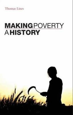 Making Poverty: A History - Lines, Thomas