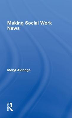 Making Social Work News - Aldridge, Meryl