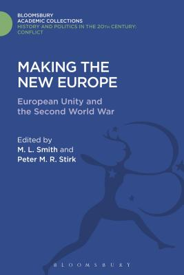 Making the New Europe - Smith, M L (Editor)