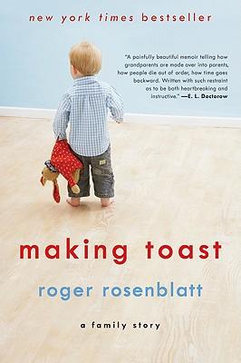 Making Toast: A Family Story - Rosenblatt, Roger