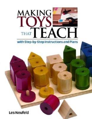 Making Toys That Teach - Neufeld, Les