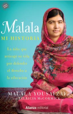 Malala, Mi Historia - Yousafzai, Malala, and McCormick, Patricia, and Fernaandez, Julia
