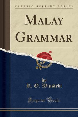 Malay Grammar (Classic Reprint) - Winstedt, R O