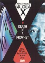 Malcom X: Death of a Prophet